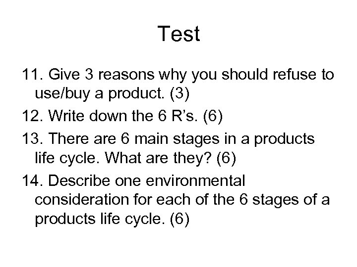 Test 11. Give 3 reasons why you should refuse to use/buy a product. (3)