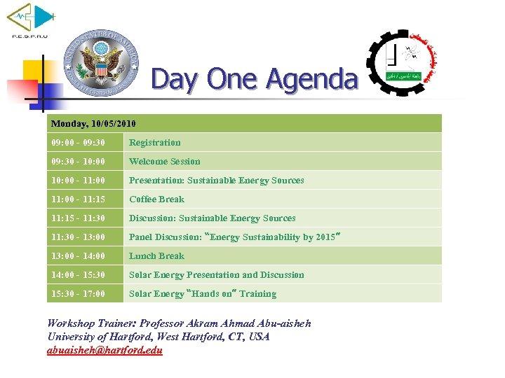 Day One Agenda Monday, 10/05/2010 09: 00 - 09: 30 Registration 09: 30 -