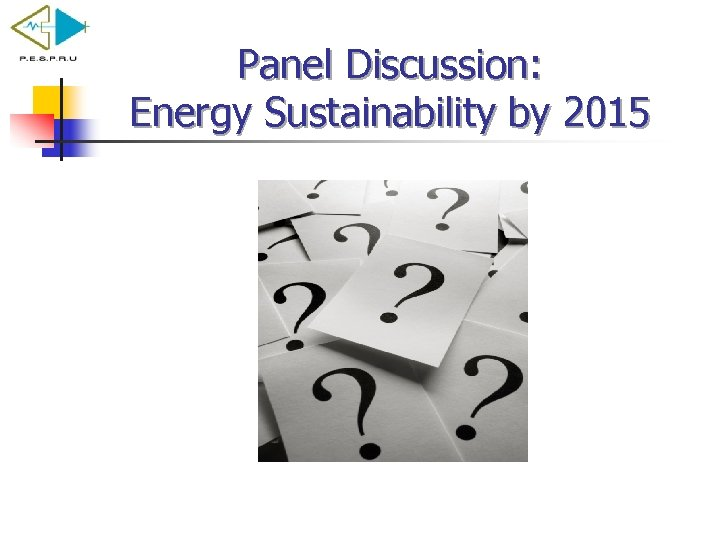 Panel Discussion: Energy Sustainability by 2015