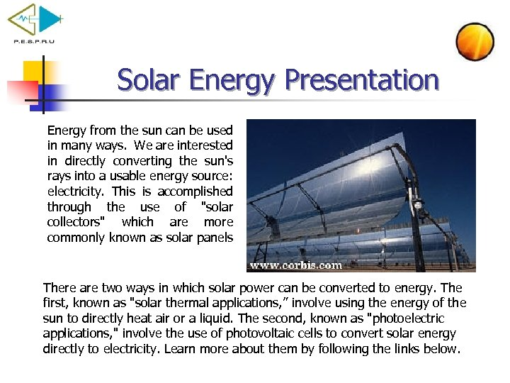 Solar Energy Presentation Energy from the sun can be used in many ways. We