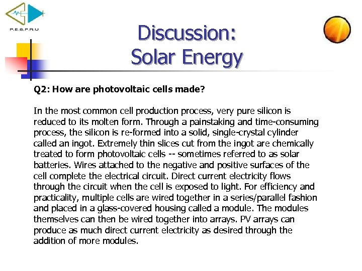 Discussion: Solar Energy Q 2: How are photovoltaic cells made? In the most common