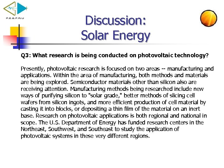 Discussion: Solar Energy Q 3: What research is being conducted on photovoltaic technology? Presently,