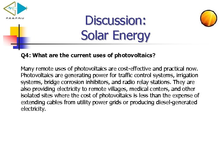 Discussion: Solar Energy Q 4: What are the current uses of photovoltaics? Many remote