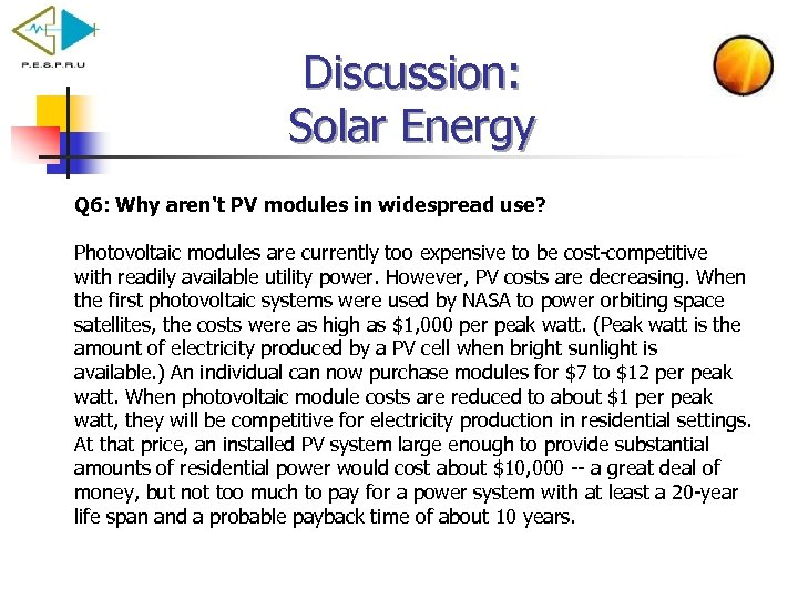 Discussion: Solar Energy Q 6: Why aren't PV modules in widespread use? Photovoltaic modules
