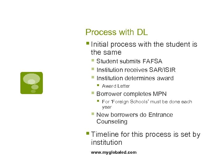 Process with DL § Initial process with the student is the same § Student