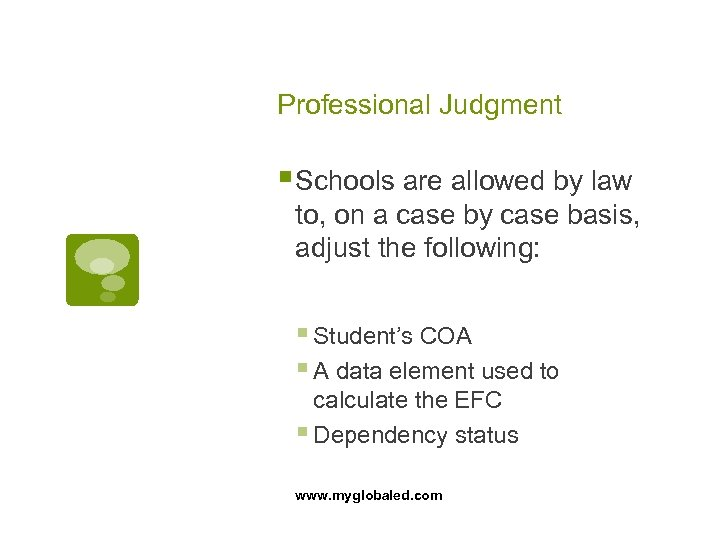 Professional Judgment § Schools are allowed by law to, on a case by case