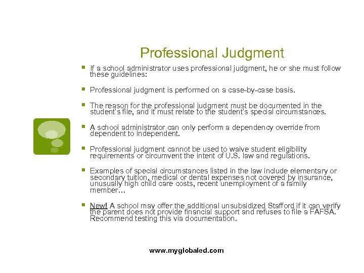 Professional Judgment § If a school administrator uses professional judgment, he or she must