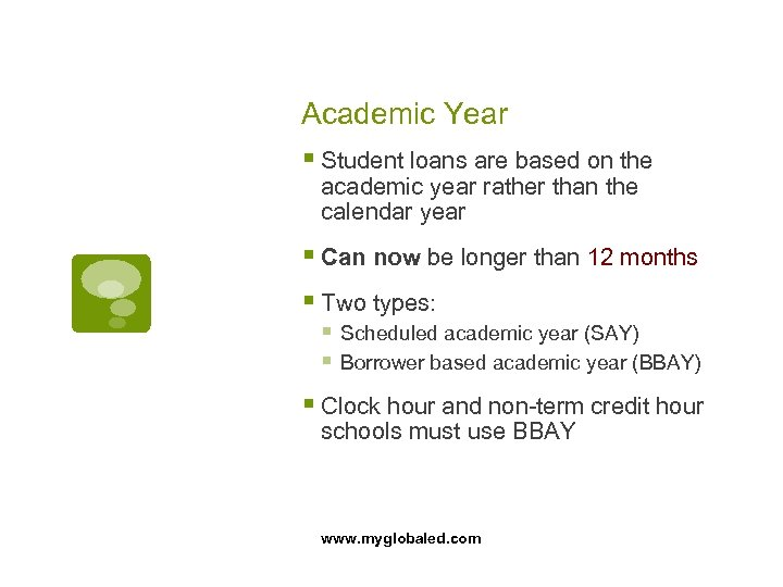 Academic Year § Student loans are based on the academic year rather than the