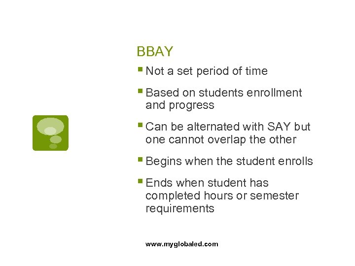 BBAY § Not a set period of time § Based on students enrollment and
