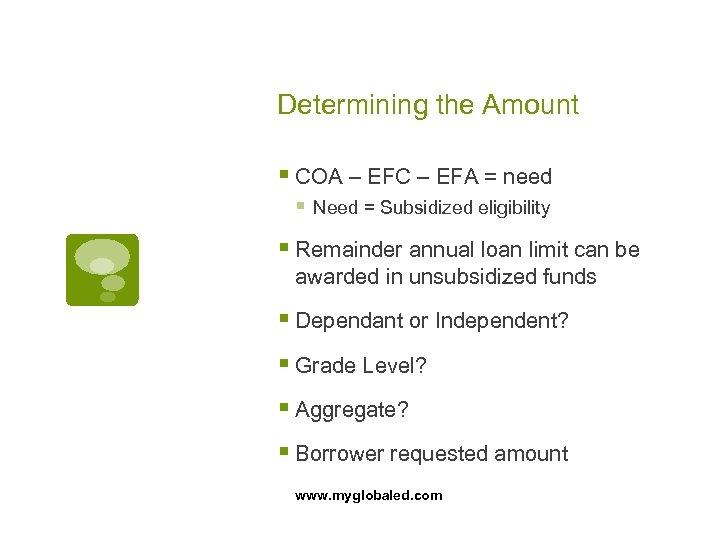 Determining the Amount § COA – EFC – EFA = need § Need =