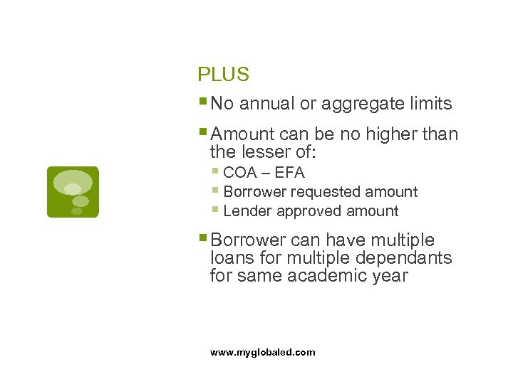 PLUS § No annual or aggregate limits § Amount can be no higher than