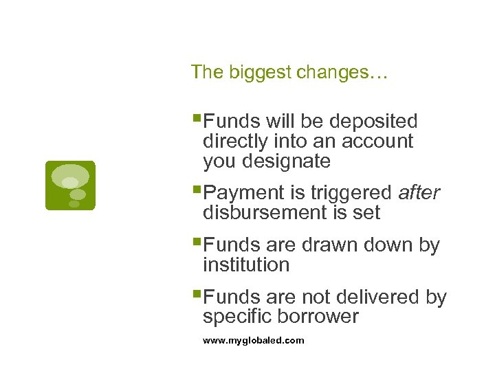 The biggest changes… §Funds will be deposited directly into an account you designate §Payment