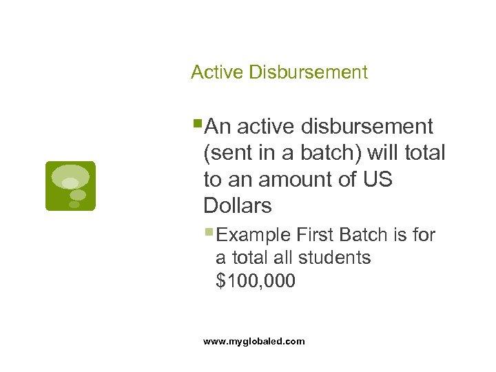 Active Disbursement §An active disbursement (sent in a batch) will total to an amount