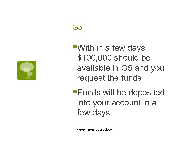 G 5 §With in a few days $100, 000 should be available in G