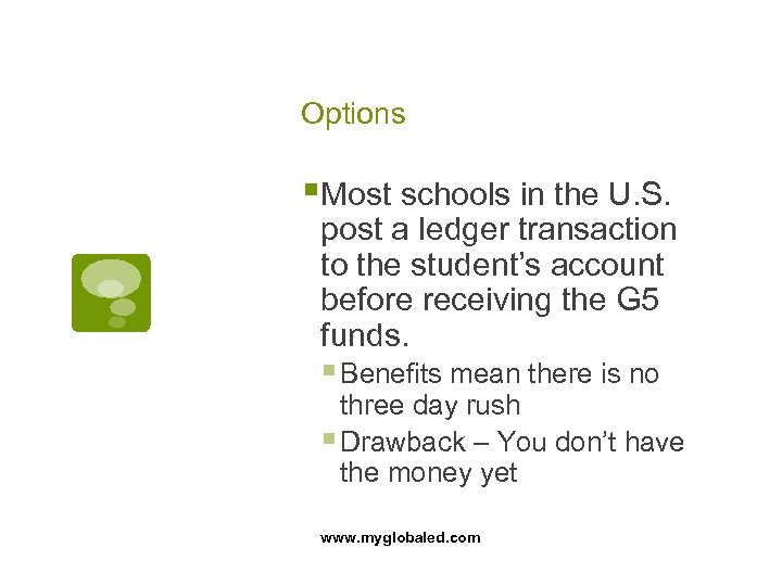 Options §Most schools in the U. S. post a ledger transaction to the student's