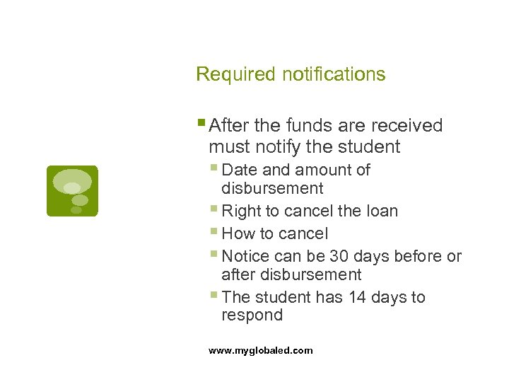 Required notifications § After the funds are received must notify the student § Date