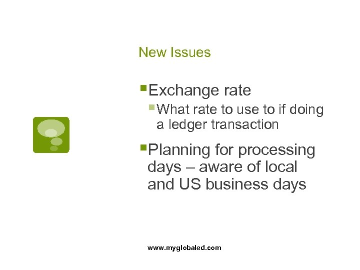New Issues §Exchange rate § What rate to use to if doing a ledger