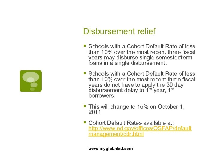 Disbursement relief § Schools with a Cohort Default Rate of less than 10% over