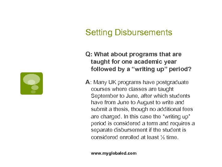 Setting Disbursements Q: What about programs that are taught for one academic year followed