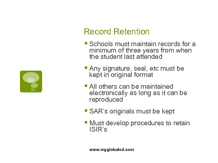 Record Retention § Schools must maintain records for a minimum of three years from