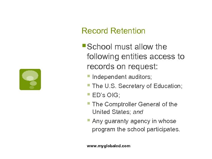 Record Retention § School must allow the following entities access to records on request: