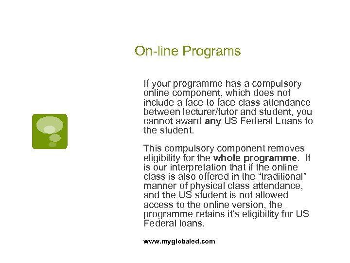 On-line Programs If your programme has a compulsory online component, which does not include