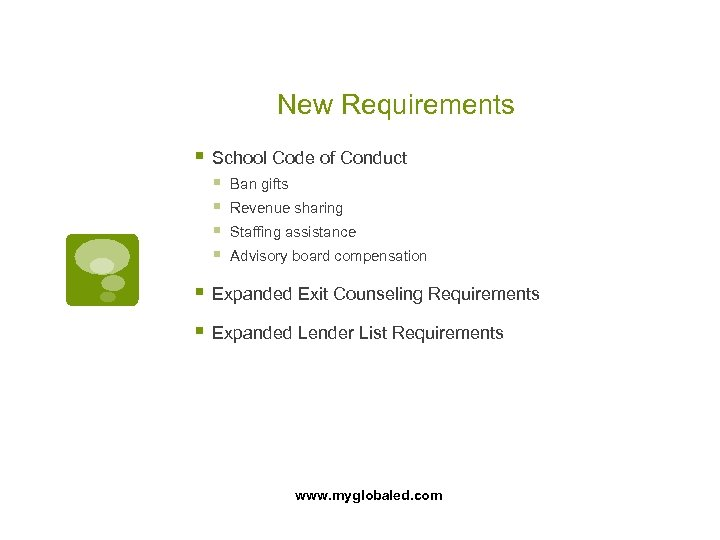 New Requirements § School Code of Conduct § § Ban gifts Revenue sharing Staffing