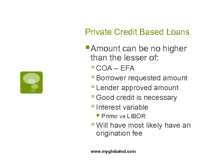 Private Credit Based Loans § Amount can be no higher than the lesser of: