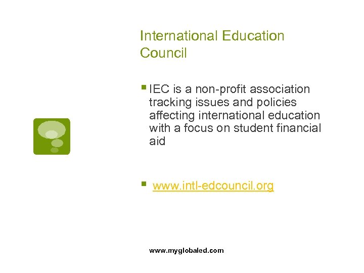 International Education Council § IEC is a non-profit association tracking issues and policies affecting