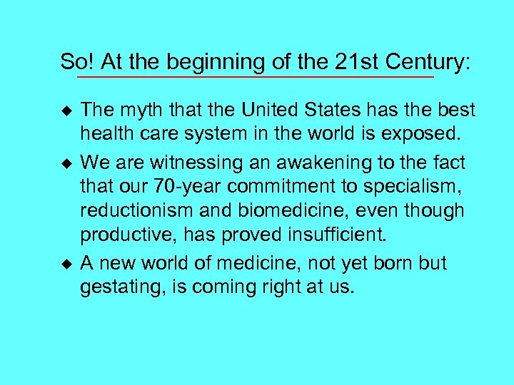 So! At the beginning of the 21 st Century: u u u The myth