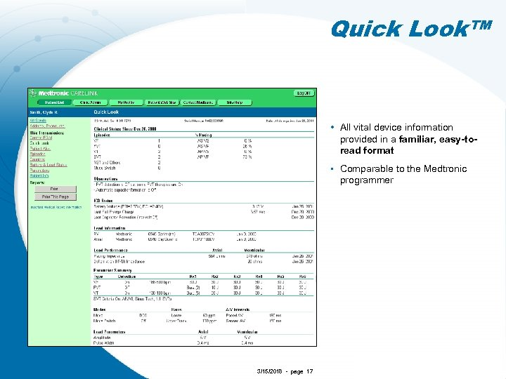 Quick Look™ • All vital device information provided in a familiar, easy-toread format •
