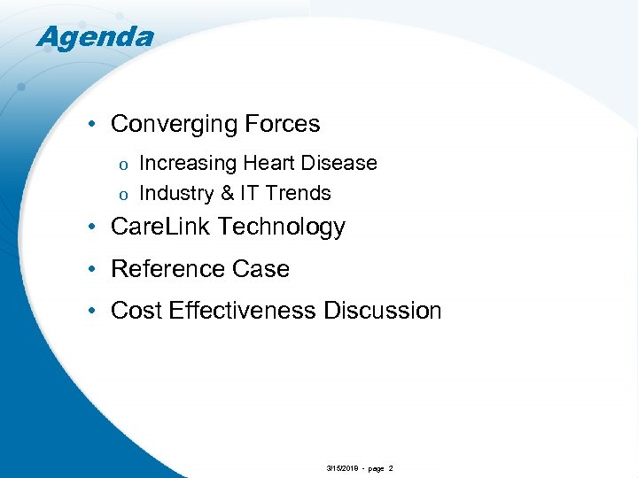 Agenda • Converging Forces Increasing Heart Disease o Industry & IT Trends o •