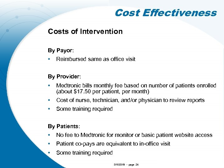 Cost Effectiveness Costs of Intervention By Payor: • Reimbursed same as office visit By