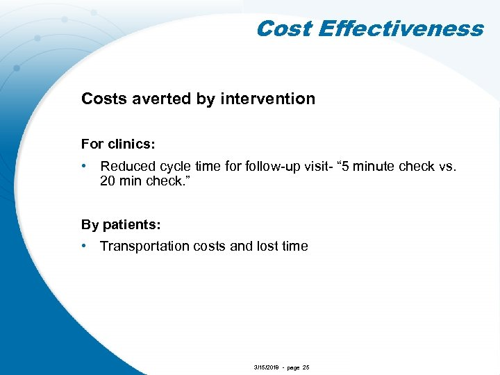 Cost Effectiveness Costs averted by intervention For clinics: • Reduced cycle time for follow-up