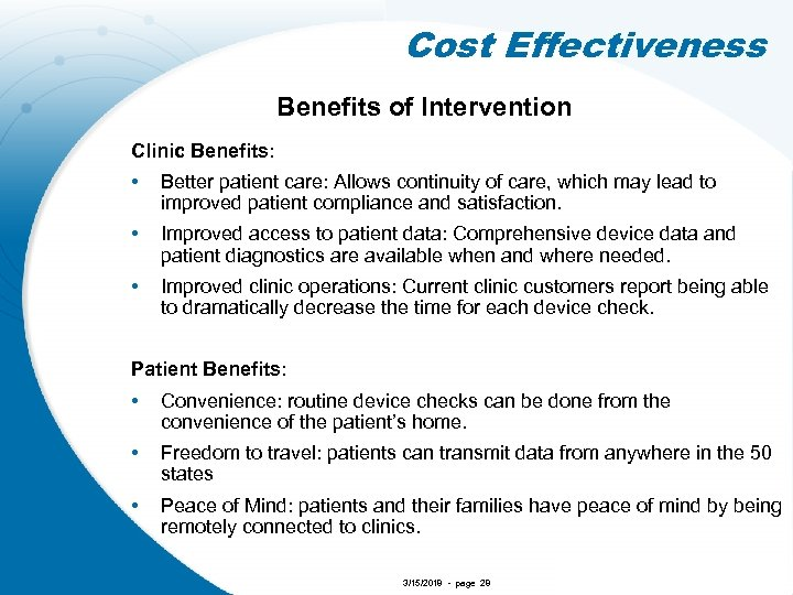 Cost Effectiveness Benefits of Intervention Clinic Benefits: • Better patient care: Allows continuity of