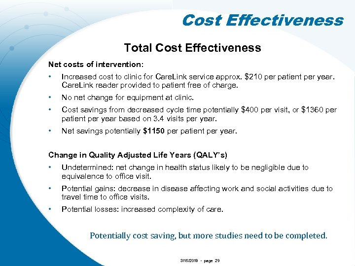 Cost Effectiveness Total Cost Effectiveness Net costs of intervention: • Increased cost to clinic