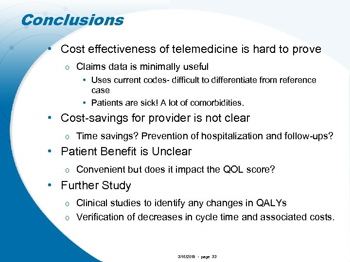 Conclusions • Cost effectiveness of telemedicine is hard to prove o Claims data is