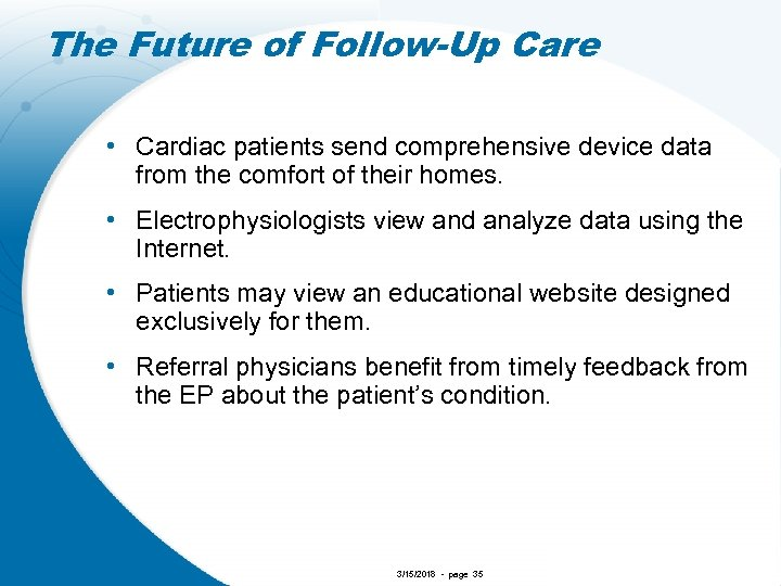 The Future of Follow-Up Care • Cardiac patients send comprehensive device data from the