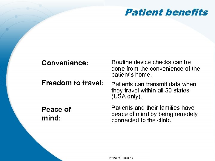 Patient benefits Convenience: Routine device checks can be done from the convenience of the