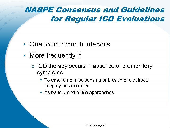 NASPE Consensus and Guidelines for Regular ICD Evaluations • One-to-four month intervals • More
