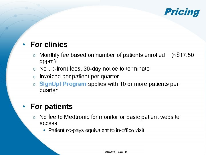 Pricing • For clinics Monthly fee based on number of patients enrolled (~$17. 50