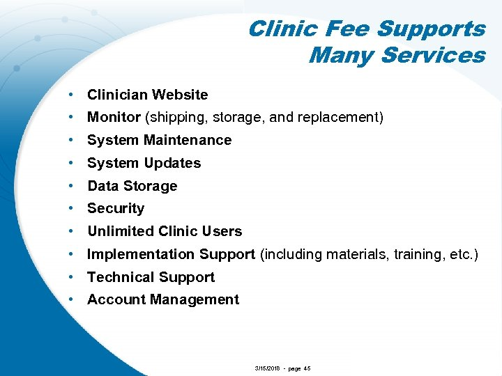 Clinic Fee Supports Many Services • Clinician Website • Monitor (shipping, storage, and replacement)