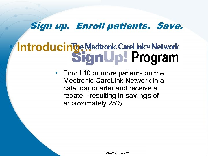 Sign up. Enroll patients. Save. • Introducing… • Enroll 10 or more patients on
