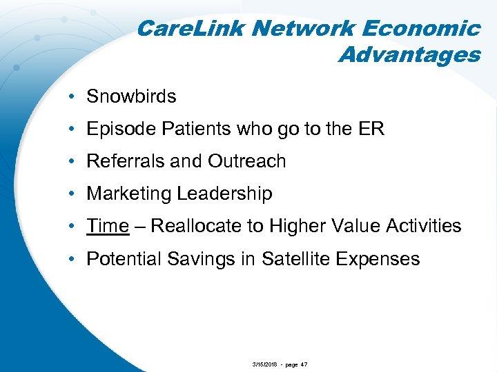 Care. Link Network Economic Advantages • Snowbirds • Episode Patients who go to the