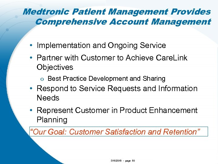 Medtronic Patient Management Provides Comprehensive Account Management • Implementation and Ongoing Service • Partner