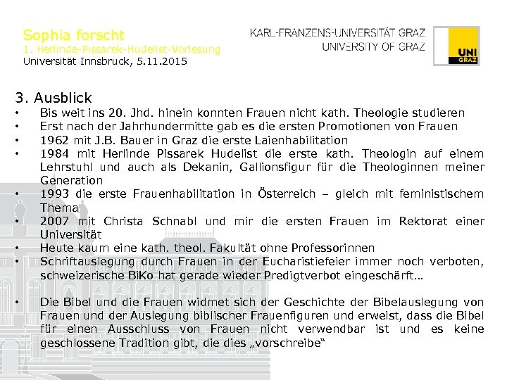 Sophia forscht 1. Herlinde-Pissarek-Hudelist-Vorlesung Universität Innsbruck, 5. 11. 2015 3. Ausblick • • •