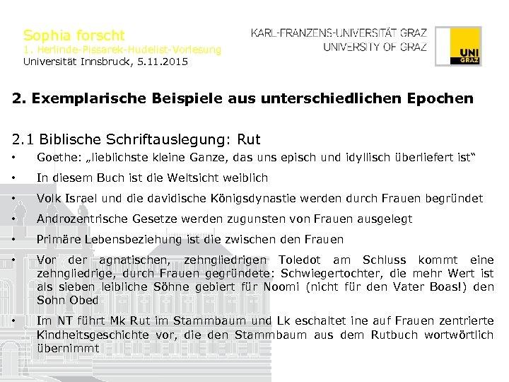 Sophia forscht 1. Herlinde-Pissarek-Hudelist-Vorlesung Universität Innsbruck, 5. 11. 2015 2. Exemplarische Beispiele aus unterschiedlichen