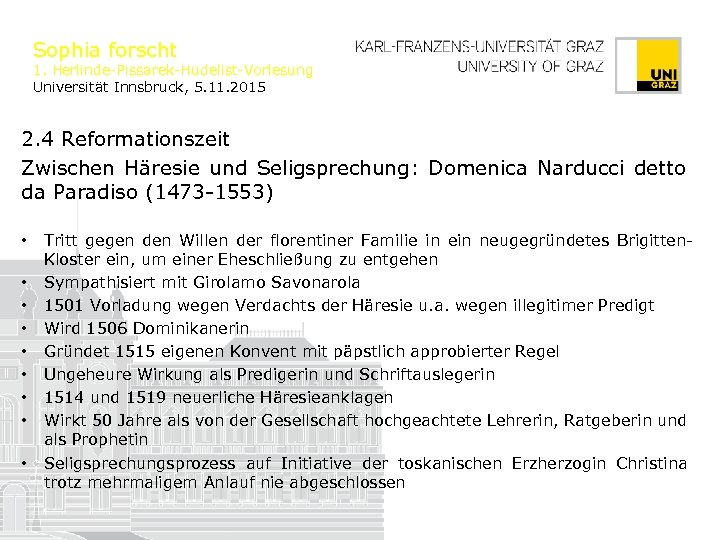 Sophia forscht 1. Herlinde-Pissarek-Hudelist-Vorlesung Universität Innsbruck, 5. 11. 2015 2. 4 Reformationszeit Zwischen Häresie