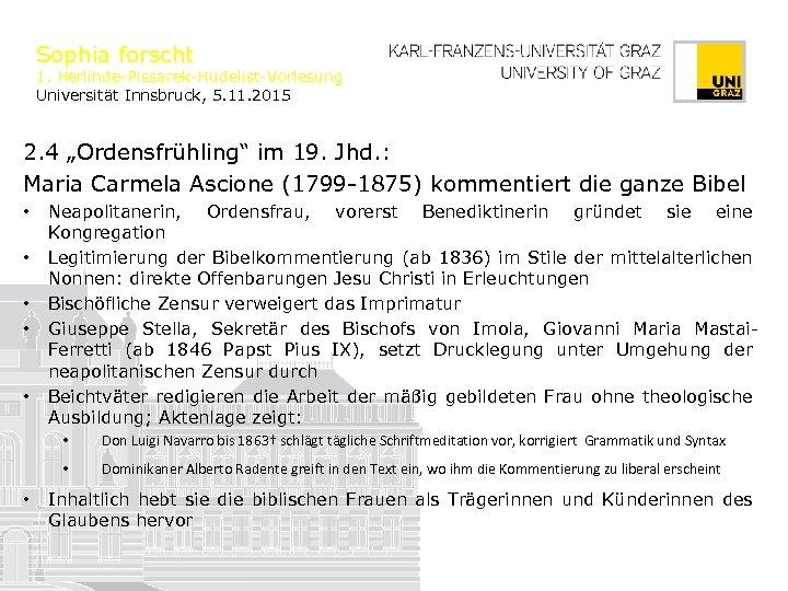 "Sophia forscht 1. Herlinde-Pissarek-Hudelist-Vorlesung Universität Innsbruck, 5. 11. 2015 2. 4 ""Ordensfrühling"" im 19."