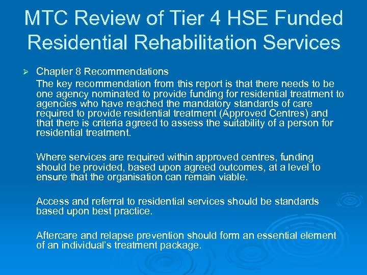 MTC Review of Tier 4 HSE Funded Residential Rehabilitation Services Ø Chapter 8 Recommendations